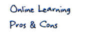 Online Learning Pros & Cons
