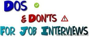 good and bad for interviews tips  interview dos and don'ts
