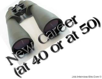 New Career: Tips on Finding a New Career at 40 or at 50