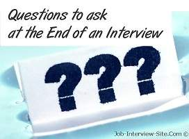 questions to ask at the end of an interview - Is There Any Questions You Would Like To Ask Us Interview Question