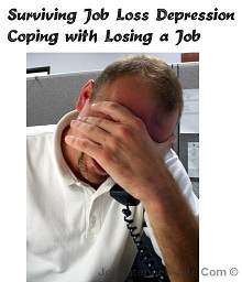 surviving job loss depression coping with job loss depression - I Lost My Job Now What What To Do When You Lose Your Job