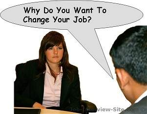 why do you want to change your job interview question and answers - Why Do You Want To Change Your Job